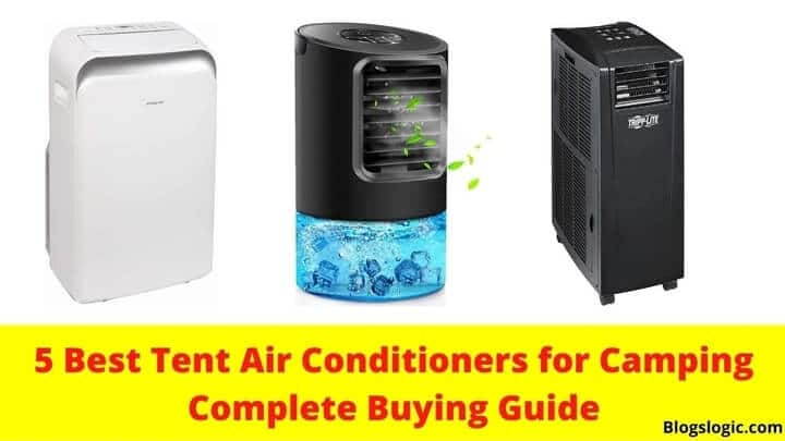 5 Best Tent Air Conditioners for Camping Complete Buying Guide 2021