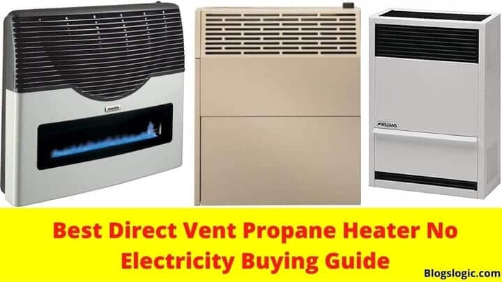 Best Direct Vent Propane Heater No Electricity Buying Guide