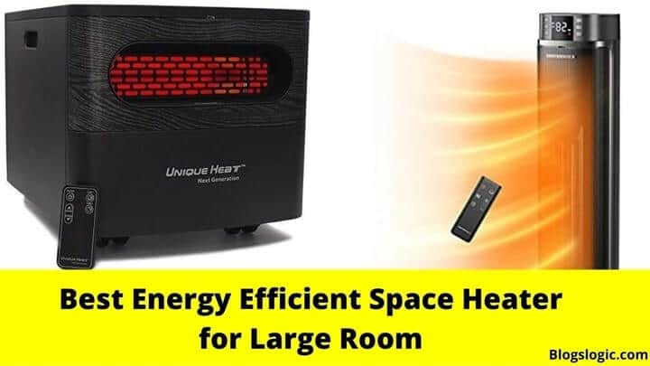 Top 5 Best Energy Efficient Space Heater for Large Room 2021